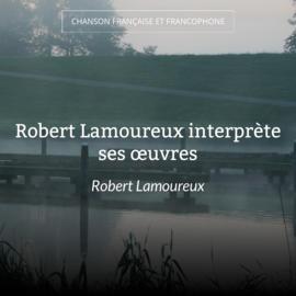Robert Lamoureux interprète ses œuvres