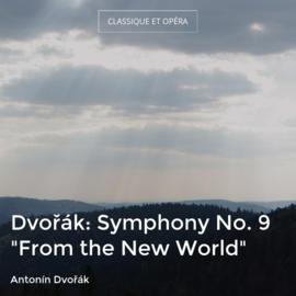 """Dvořák: Symphony No. 9 """"From the New World"""""""