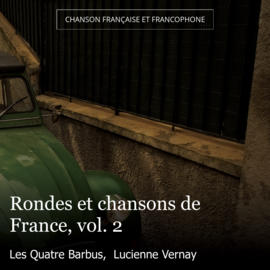 Rondes et chansons de France, vol. 2