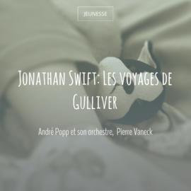 Jonathan Swift: Les voyages de Gulliver