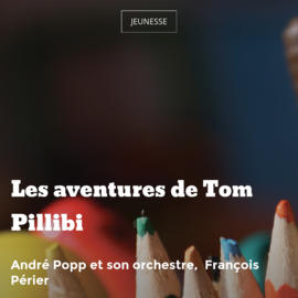 Les aventures de Tom Pillibi