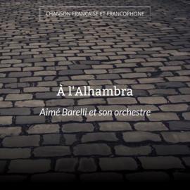 À l'Alhambra