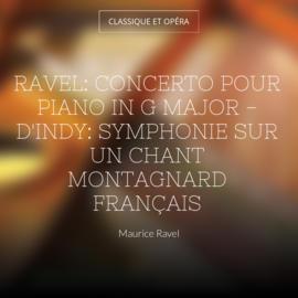 Ravel: Concerto pour piano in G Major - d'Indy: Symphonie sur un chant montagnard français