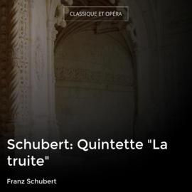"Schubert: Quintette ""La truite"""