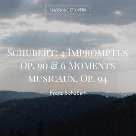 Schubert: 4 Impromptus Op. 90 & 6 Moments musicaux, Op. 94