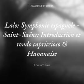 Lalo: Symphonie espagnole - Saint-Saëns: Introduction et rondo capriccioso & Havanaise