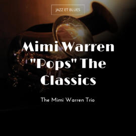 "Mimi Warren ""Pops"" The Classics"
