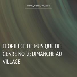 Florilège de musique de genre No. 2: Dimanche au village