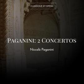 Paganini: 2 Concertos