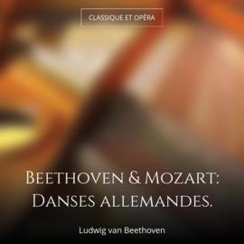 Beethoven & Mozart: Danses allemandes.