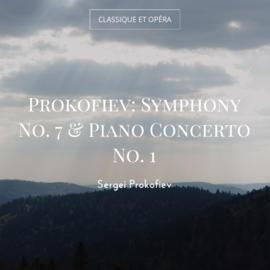 Prokofiev: Symphony No. 7 & Piano Concerto No. 1