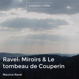 Ravel: Miroirs & Le tombeau de Couperin