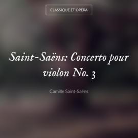 Saint-Saëns: Concerto pour violon No. 3