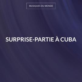 Surprise-partie à Cuba