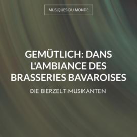 Gemütlich: Dans l'ambiance des brasseries bavaroises