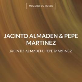 Jacinto Almaden & Pepe Martinez