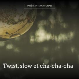 Twist, slow et cha-cha-cha