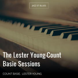 The Lester Young-Count Basie Sessions