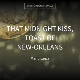 That Midnight Kiss, Toast of New-Orleans