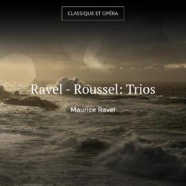 Ravel - Roussel: Trios