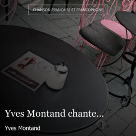 Yves Montand chante...