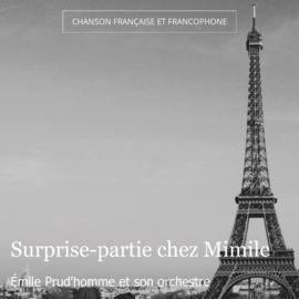 Surprise-partie chez Mimile
