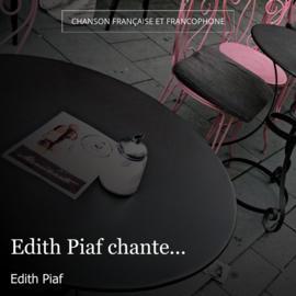 Edith Piaf chante...