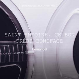 Saint Antoine, ce bon frère Boniface