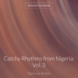 Catchy Rhythms from Nigeria: Vol. 3