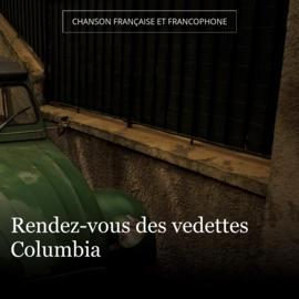 Rendez-vous des vedettes Columbia