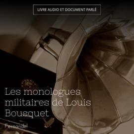 Les monologues militaires de Louis Bousquet