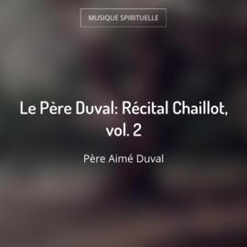 Le Père Duval: Récital Chaillot, vol. 2