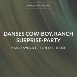 Danses Cow-boy, Ranch Surprise-Party
