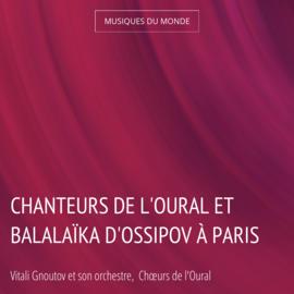 Chanteurs de l'Oural et balalaïka d'Ossipov à Paris