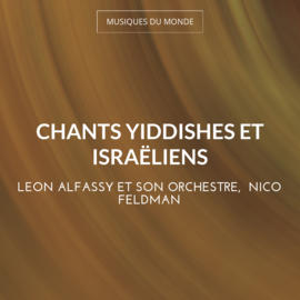 Chants yiddishes et israëliens