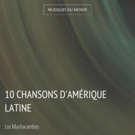 10 Chansons d'Amérique latine