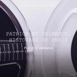 Patrick et Valmence: Histoires de Paris