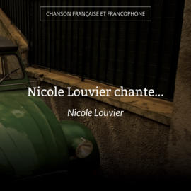 Nicole Louvier chante...