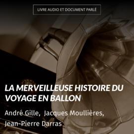 La merveilleuse histoire du voyage en ballon