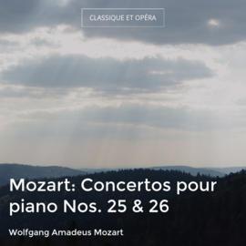 Mozart: Concertos pour piano Nos. 25 & 26