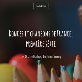 Rondes et chansons de France, première série