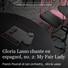Gloria Lasso chante en espagnol, no. 2: My Fair Lady