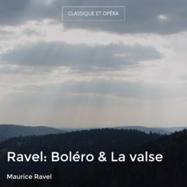 Ravel: Boléro & La valse