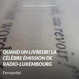 Quand un livreur! La célèbre émission de radio-luxembourg