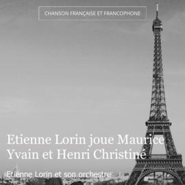 Etienne Lorin joue Maurice Yvain et Henri Christiné