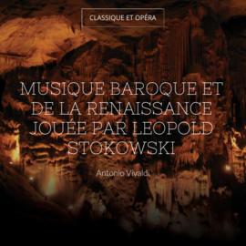 Musique baroque et de la renaissance jouée par Leopold Stokowski