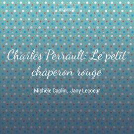 Charles Perrault: Le petit chaperon rouge