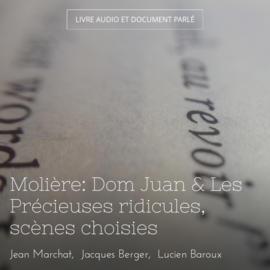 Molière: Dom Juan & Les Précieuses ridicules, scènes choisies