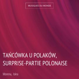 Tańcówka U Polaków, surprise-partie polonaise
