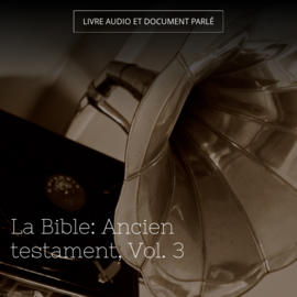 La Bible: Ancien testament, Vol. 3